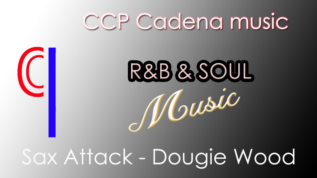 🎵Sax Attack – Dougie Wood 🎶(R&B & SOUL)🎵 🎧[Vlog copyright free]